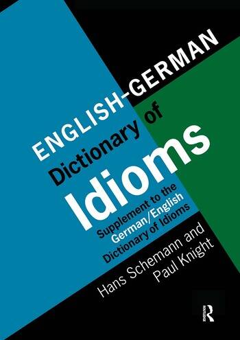 English/German Dictionary of Idioms Supplement to the German/English Dictionary of Idioms book cover
