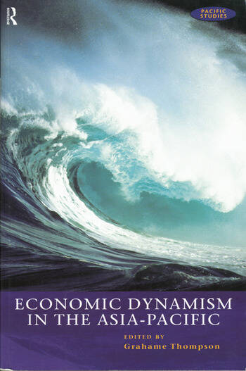 Economic Dynamism in the Asia-Pacific The Growth of Integration and Competitiveness book cover