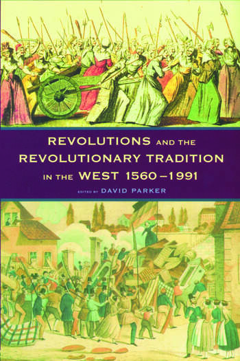 Revolutions and the Revolutionary Tradition In the West 1560-1991 book cover