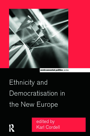 Ethnicity and Democratisation in the New Europe book cover