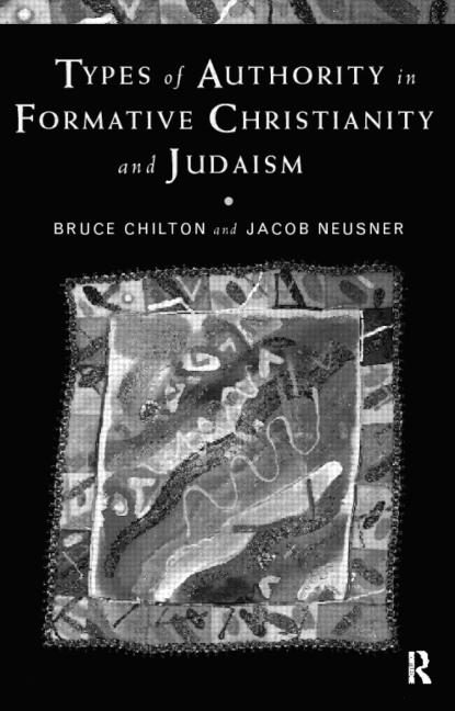 Types of Authority in Formative Christianity and Judaism book cover