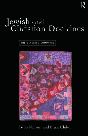 Jewish and Christian Doctrines The Classics Compared book cover
