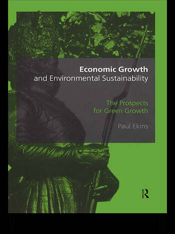 Economic Growth and Environmental Sustainability The Prospects for Green Growth book cover