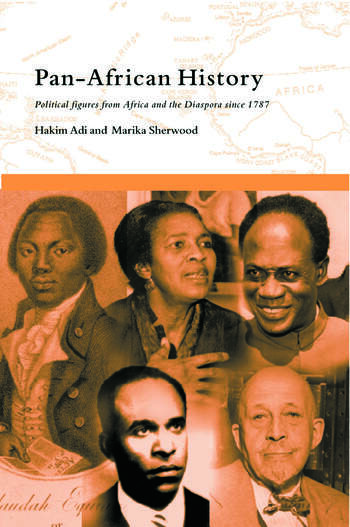 Pan-African History Political Figures from Africa and the Diaspora since 1787 book cover