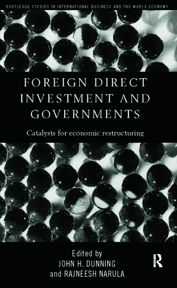 Foreign Direct Investment and Governments Catalysts for economic restructuring book cover