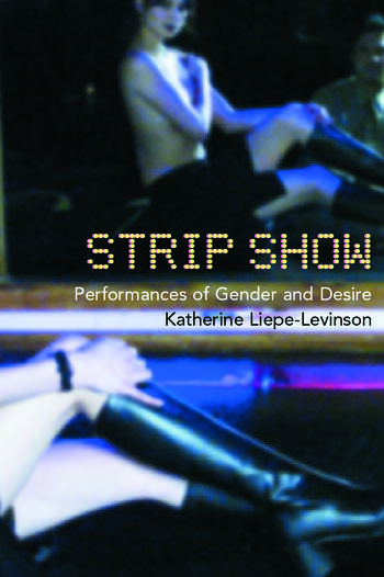 Strip Show Performances of Gender and Desire book cover