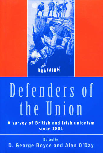 Defenders of the Union A Survey of British and Irish Unionism Since 1801 book cover
