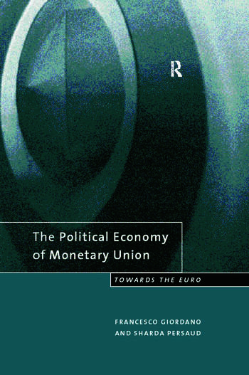The Political Economy of Monetary Union Towards the Euro book cover