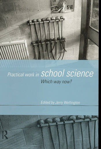 Practical Work in School Science Which Way Now? book cover