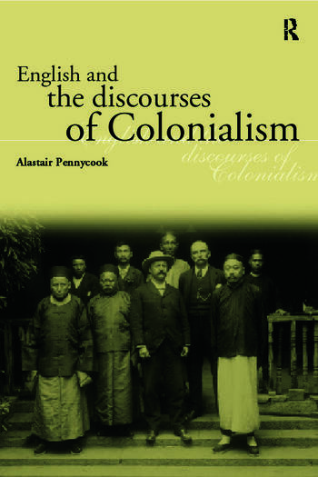 English and the Discourses of Colonialism book cover