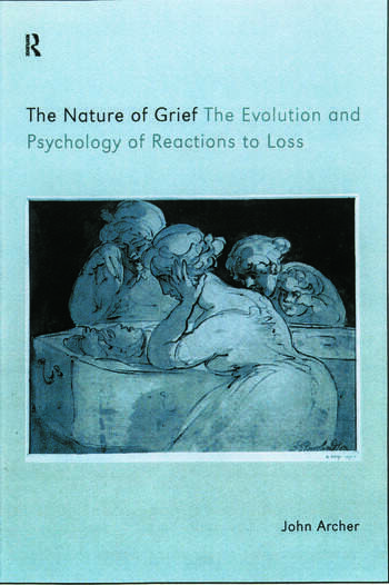 The Nature of Grief The Evolution and Psychology of Reactions to Loss book cover