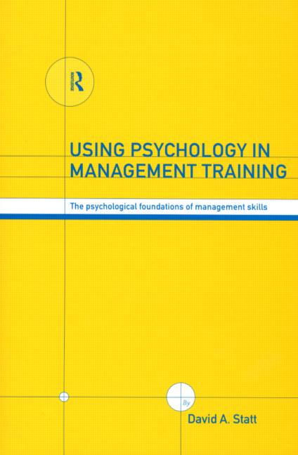 Using Psychology in Management Training The Psychological Foundations of Management Skills book cover
