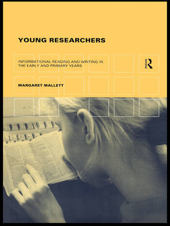 Young Researchers Informational Reading and Writing in the Early and Primary Years book cover