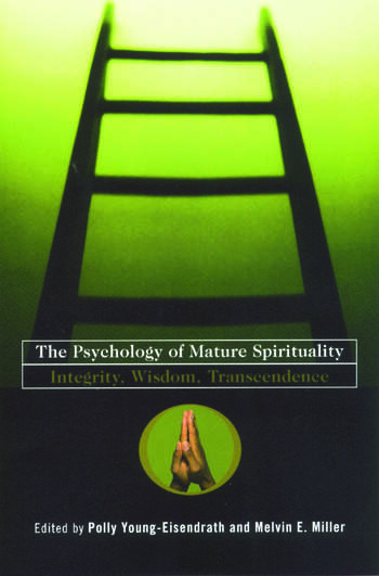 The Psychology of Mature Spirituality Integrity, Wisdom, Transcendence book cover
