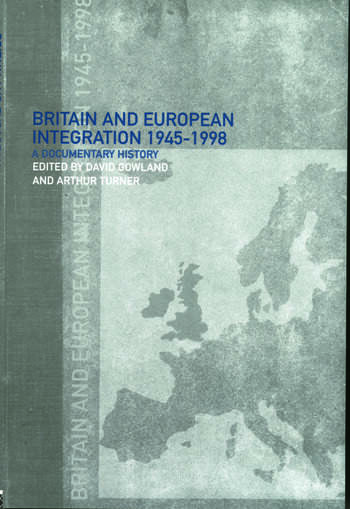 Britain and European Integration, 1945 - 1998 A Documentary History book cover