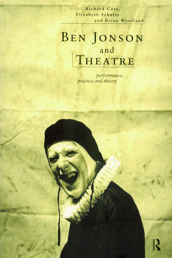 Ben Jonson and Theatre Performance, Practice and Theory book cover
