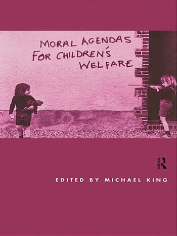 Moral Agendas For Children's Welfare book cover