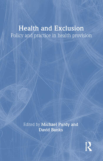 Health and Exclusion Policy and Practice in Health Provision book cover