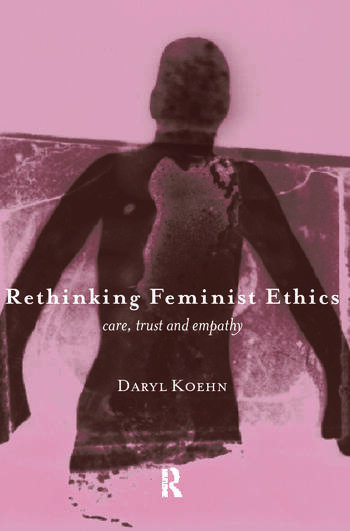 Rethinking Feminist Ethics Care, Trust and Empathy book cover