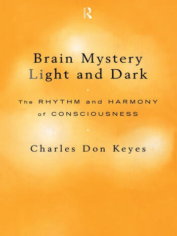 Brain Mystery Light and Dark The Rhythm and Harmony of Consciousness book cover