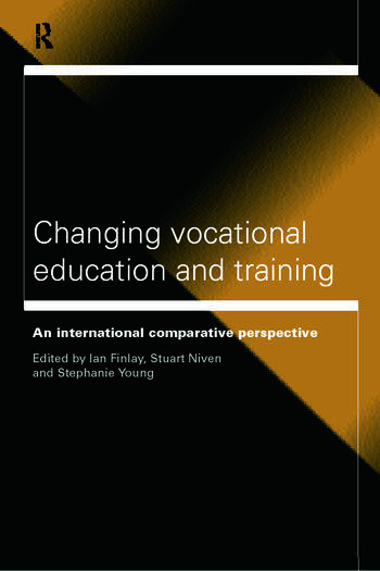 Changing Vocational Education and Training An International Comparative Perspective book cover