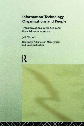 Information Technology, Organizations and People Transformations in the UK Retail Financial Services book cover