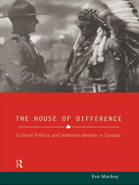 House of Difference Cultural Politics and National Identity in Canada book cover