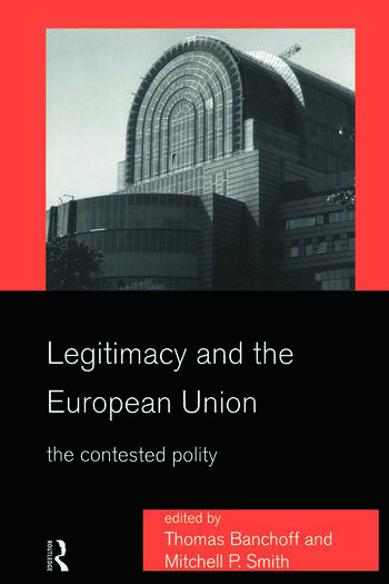Legitimacy and the European Union The Contested Polity book cover