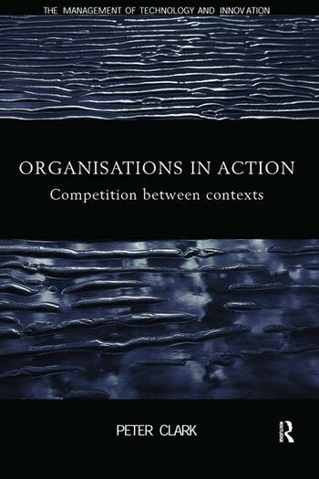 Organizations in Action Competition between Contexts book cover