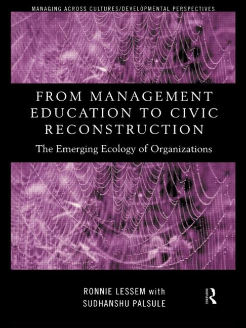 From Management Education to Civic Reconstruction The Emerging Ecology of Organisation book cover