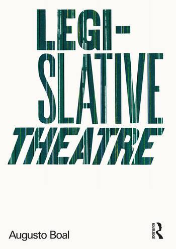 Legislative Theatre Using Performance to Make Politics book cover