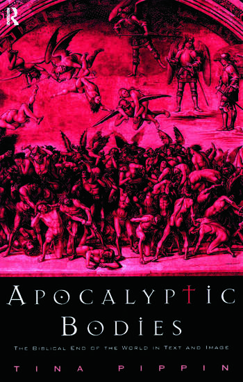 Apocalyptic Bodies The Biblical End of the World in Text and Image book cover