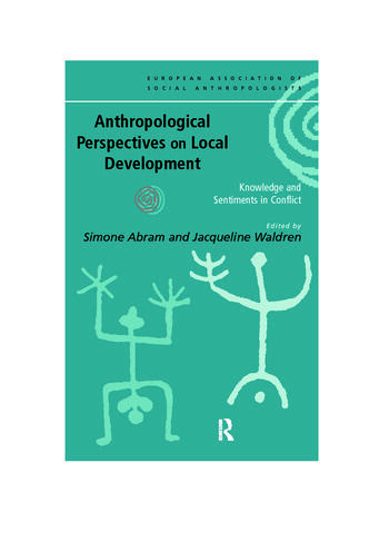 Anthropological Perspectives on Local Development Knowledge and sentiments in conflict book cover