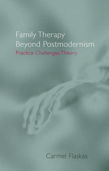 Family Therapy Beyond Postmodernism Practice Challenges Theory book cover