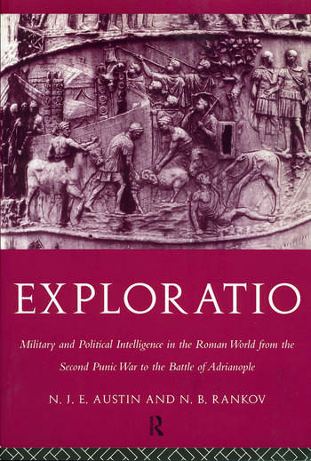 Exploratio Military & Political Intelligence in the Roman World from the Second Punic War to the Battle of Adrianople book cover