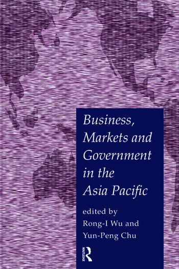 Business, Markets and Government in the Asia-Pacific Competition Policy, Convergence and Pluralism book cover