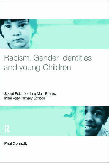 Racism, Gender Identities and Young Children Social Relations in a Multi-Ethnic, Inner City Primary School book cover