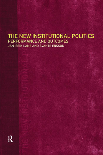 The New Institutional Politics Outcomes and Consequences book cover