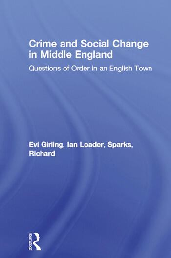 Crime and Social Change in Middle England Questions of Order in an English Town book cover
