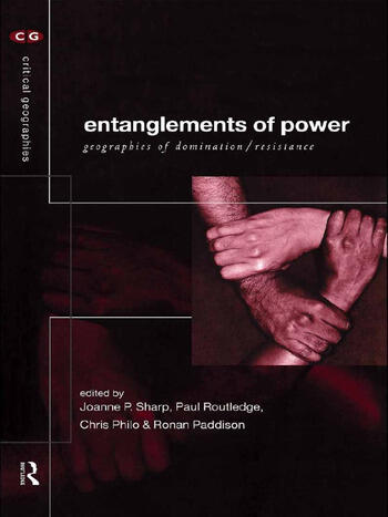 Entanglements of Power Geographies of Domination/Resistance book cover