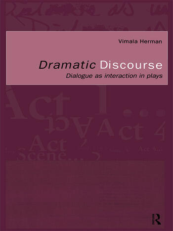 Dramatic Discourse Dialogue as Interaction in Plays book cover