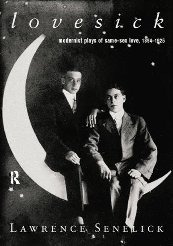 Lovesick Modernist Plays of Same-Sex Love, 1894-1925 book cover