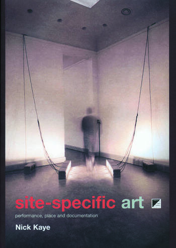 Site-Specific Art Performance, Place and Documentation book cover