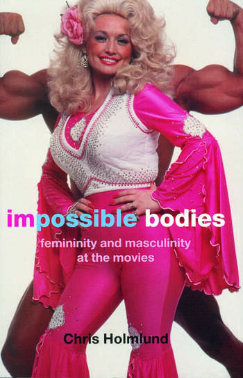 Impossible Bodies Femininity and Masculinity at the Movies book cover