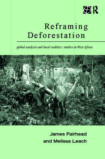Reframing Deforestation Global Analyses and Local Realities: Studies in West Africa book cover