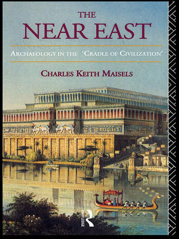 The Near East Archaeology in the 'Cradle of Civilization' book cover