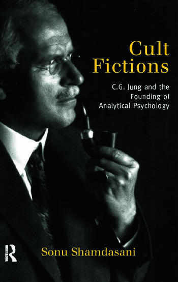 Cult Fictions C. G. Jung and the Founding of Analytical Psychology book cover