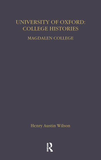 The University of Oxford College Histories From their Foundation to the Twentieth Century book cover