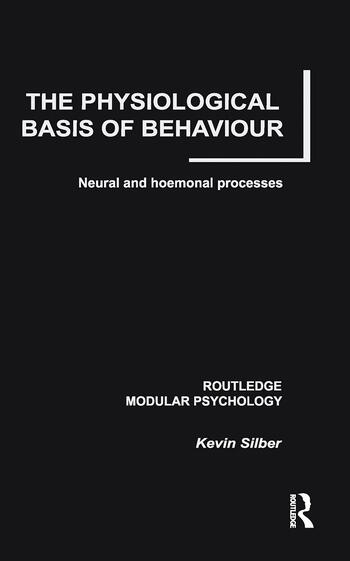 The Physiological Basis of Behaviour Neural and Hormonal Processes book cover