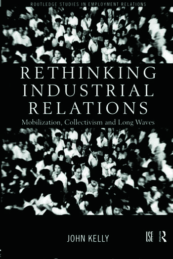 Rethinking Industrial Relations Mobilisation, Collectivism and Long Waves book cover
